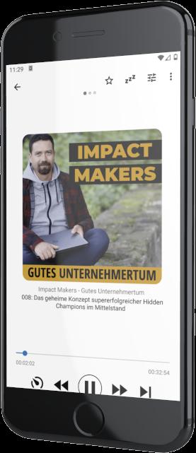 IMPACT MAKERS - Gutes Unternehmertum der Business Podcast