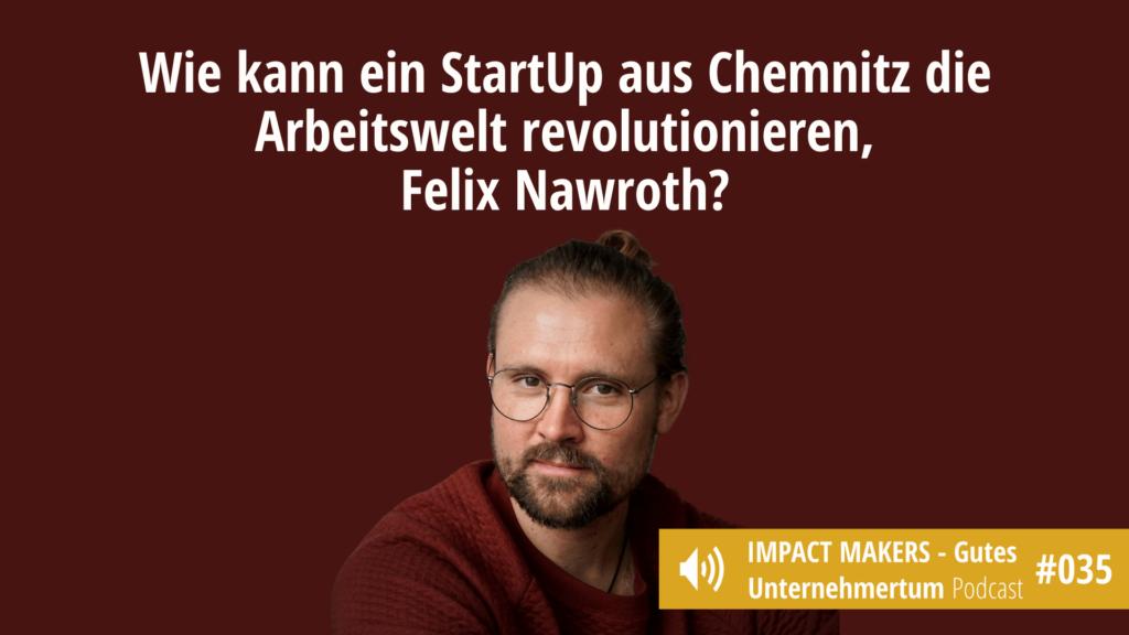Arbeitswelt im Wandel: Interview mit Felix Nawroth